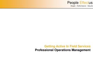 Getting Active In Field Services Professional Operations Management