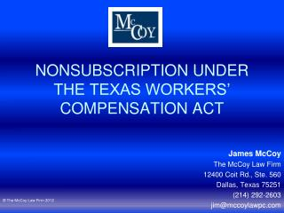 NONSUBSCRIPTION UNDER THE TEXAS WORKERS  COMPENSATION ACT