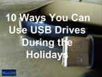 10 Ways You Can Use USBs During the Holidays