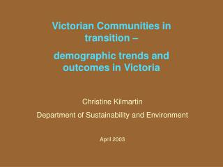 Victorian Communities in transition    demographic trends and outcomes in Victoria