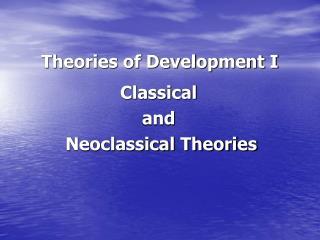 Theories of Development I