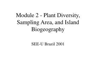 Module 2 - Plant Diversity, Sampling Area, and Island Biogeography