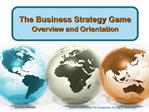 the business strategy gameoverview and orientation