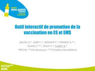 Outil interactif de promotion de la vaccination en ES et EMS