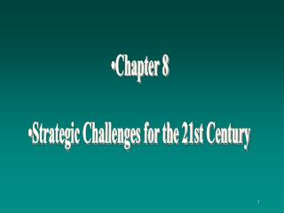 Chapter 8 Strategic Challenges for the 21st Century