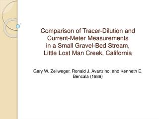 Comparison of Tracer-Dilution and  Current-Meter Measurements  in a Small Gravel-Bed Stream,  Little Lost Man Creek, Cal