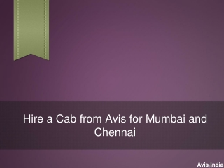 Hire a Cab from Avis for Mumbai and Chennai