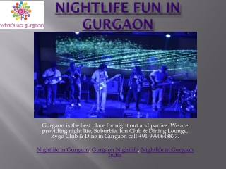 Nightlife Fun In Gurgaon