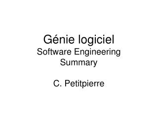 G nie logiciel Software Engineering Summary  C. Petitpierre