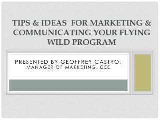 Tips  Ideas  for Marketing  Communicating your Flying WILD Program