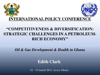 INTERNATIONAL POLICY CONFERENCE   COMPETITIVENESS  DIVERSIFICATION: STRATEGIC CHALLENGES IN A PETROLEUM-RICH ECONOMY