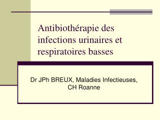 Antibioth rapie des infections urinaires et respiratoires basses