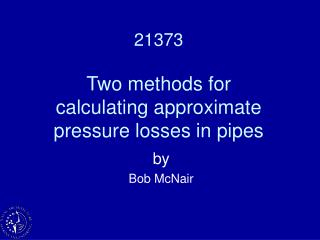21373  Two methods for calculating approximate pressure losses in pipes