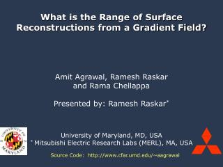 Amit Agrawal, Ramesh Raskar  and Rama Chellappa  Presented by: Ramesh Raskar    University of Maryland, MD, USA  Mitsubi
