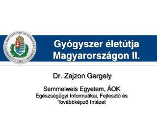 Gy gyszer  let tja Magyarorsz gon II.