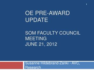OE Pre-Award Update   som faculty Council  Meeting june 21, 2012