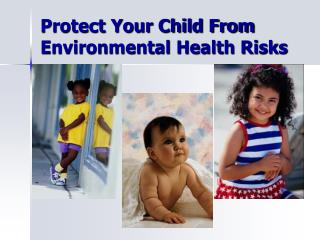 Protect Your Child From Environmental Health Risks
