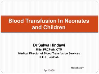Blood Transfusion In Neonates and Children
