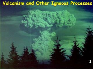 Volcanism and Other Igneous Processes