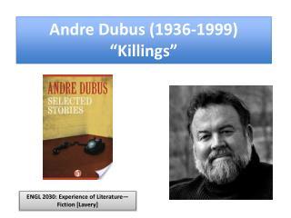 Andre Dubus 1936-1999  Killings