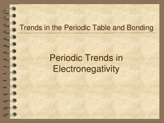 Periodic Trends in Electronegativity
