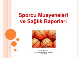 Sporcu Muayeneleri ve Saglik Raporlari