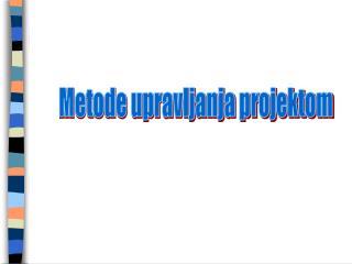 Metode upravljanja projektom