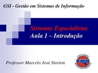 Sistemas Especialistas Aula 1   Introdu  o