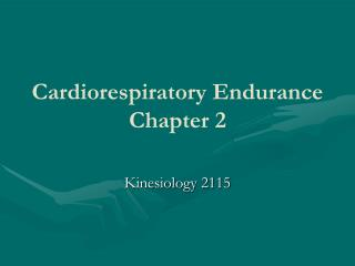 Cardiorespiratory Endurance Chapter 2