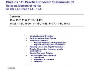 Physics 111 Practice Problem Statements 09 Rotation, Moment of Inertia SJ 8th Ed.: Chap 10.1   10.5