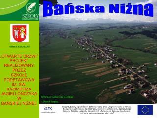 Wykonali: Agnieszka Cierniak  i Daniel Rzepka