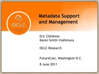 Metadata Support and Management