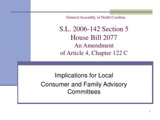 General Assembly of North Carolina   S.L. 2006-142 Section 5 House Bill 2077 An Amendment  of Article 4, Chapter 122 C