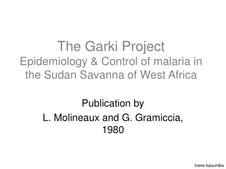 the garki project epidemiology  control of malaria in the sudan savanna of west africa