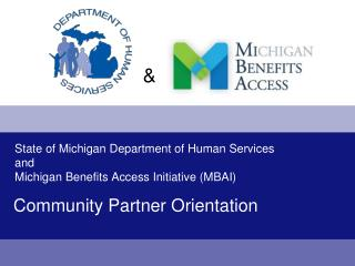 State of Michigan Department of Human Services  and Michigan Benefits Access Initiative MBAI
