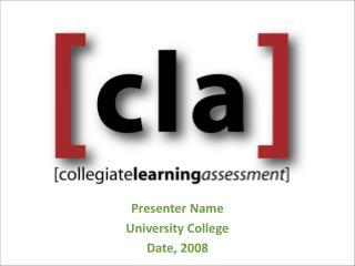 Presenter Name University College Date, 2008