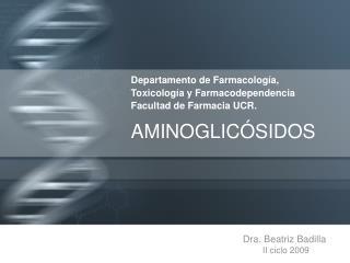 Departamento de Farmacolog a, Toxicolog a y Farmacodependencia Facultad de Farmacia UCR.