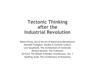 Tectonic Thinking after the Industrial Revolution