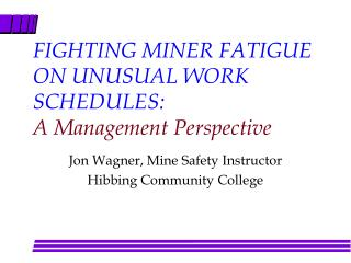 fighting miner fatigue on unusual work schedules: a management perspective