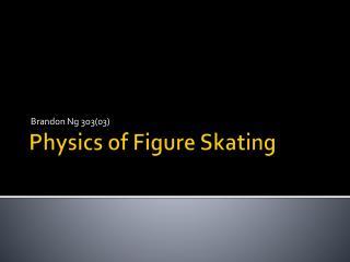 Physics of Figure Skating