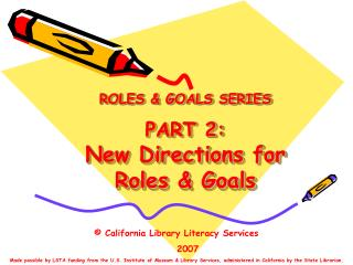 ROLES  GOALS SERIES  PART 2: New Directions for Roles  Goals