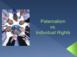 Paternalism  vs.      Individual Rights