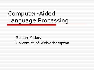 Computer-Aided  Language Processing