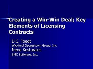 Creating a Win-Win Deal; Key Elements of Licensing Contracts