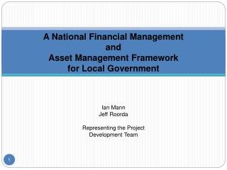 A National Financial Management  and  Asset Management Framework  for Local Government