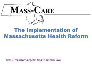 The Implementation of Massachusetts Health Reform