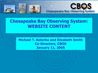 Michael T. Koterba and Elizabeth Smith Co-Directors, CBOS January 11, 2005