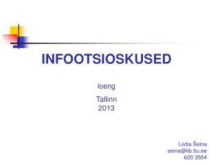 INFOOTSIOSKUSED  loeng  Tallinn 2013