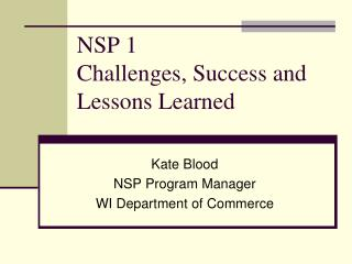 NSP 1  Challenges, Success and Lessons Learned