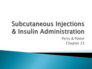 Subcutaneous Injections  Insulin Administration